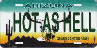 Arizona HOT AS HELL Metal License Plate