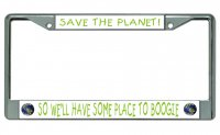 Save The Planet … Chrome License Plate Frame