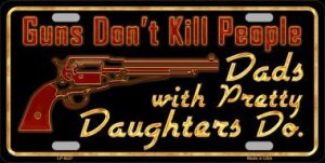 Guns Don't Kill people … Metal License Plate