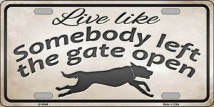 Gate Open ... Metal License Plate