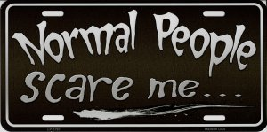 Normal People Scare Me Metal License Plate