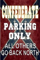 Confederate Only Go Back North Photo Parking Sign