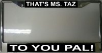 That's Ms. Taz To You Pal ! Fr
