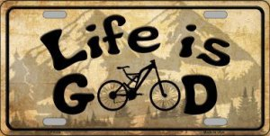 Life Is Good Metal License Plate