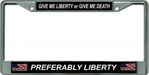 Give Me Liberty Or Death Chrome License Plate Frame