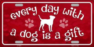 Every Day With A Dog Is A Gift Metal License Plate