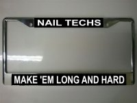 Nail Techs Make 'Em license Plate Frame