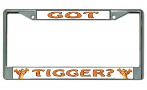 Got Tigger? Chrome License Plate Frame