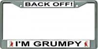 Back Off I'm Grumpy Chrome License Plate Frame