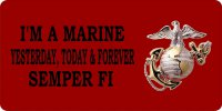 I'm A Marine Yesterday, Today And Forever Plate