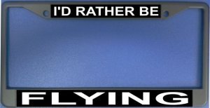 I'd Rather Be Flying Photo License Plate Frame