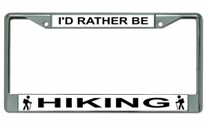 I'd Rather Be Hiking Chrome License Plate Frame