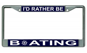 I'd Rather Be Boating Chrome License Plate Frame