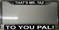 That's Mr. Taz to You Pal ! Fr