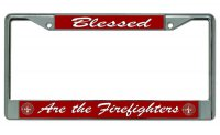 Blessed Are The Firefighters #3 Chrome License Plate Frame