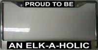 Proud To Be An Elk-A-Holic Frame