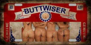 Buttwiser Beer Vintage Metal License Plate