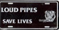 Loud Pipes Save Lives License Plate