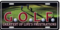 G.O.L.F. Greatest Of Life's Frustrations Metal License Plate