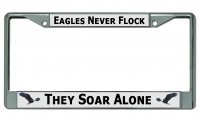 Eagles Never Flock Chrome License Plate Frame