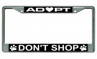 Adopt Don't Shop Photo License Plate Frame