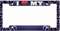 I Love My Blank With Horseshoe Metal License Plate Frame