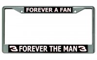 Forever A Fan Forever The Man #3 Chrome License Plate Frame