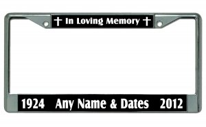In Loving Memory Your Text Here Chrome License Plate Frame