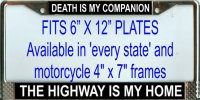 """Death is my Companion the Highway is my Home"" License Frame"