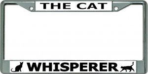 The Cat Whisperer Chrome License Plate Frame