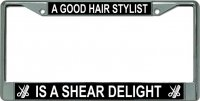 A Good Hair Stylist Is … Chrome License Plate Frame