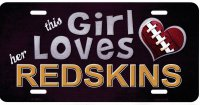 This Girl Loves Her Redskins Metal License Plate