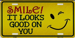 Smile It Looks Good On You Metal License Plate