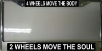 """4 Wheels Move the Body 2 Wheels Move the Soul"" License Frame"