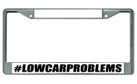 #lowcarproblems Photo License Plate Frames