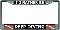 I'D Rather Be Deep Diving Chrome License Plate Frame