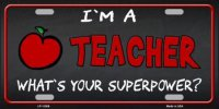 I'M A Teacher … Metal License Plate