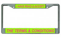 I Have Read & Accept The Terms ... Chrome License Plate Frame