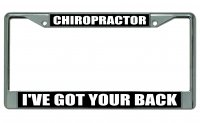 Chiropractor I've Got Your Back Chrome License Plate Frame