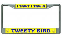I Tawt I Taw A Tweety Bird Photo License Plate Frame