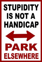 Stupidity … Park Elsewhere Parking Sign