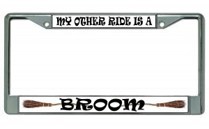 My Other Ride Is A Broom Chrome License Plate Frame