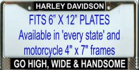 """Harley Davidson Go High, Wide and Handsome"" License Plate Frame"