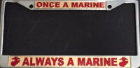 Once A Marine … Laser Chrome License Plate Frame