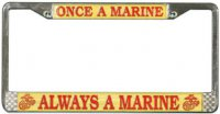 """Once A Marine Always A Marine"" License Plate Frame"