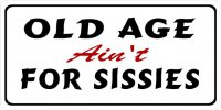 Old Age Ain't For Sissies Photo License Plate