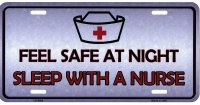 Feel Safe At Night Sleep With A Nurse Metal License Plate