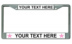 Your Text Here Pink Stars Chrome License Plate Frame