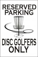 Disc Golfers Only Photo Parking Sign