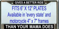 """Gives a Better Ride than Mama Does"" License Plate Frame"